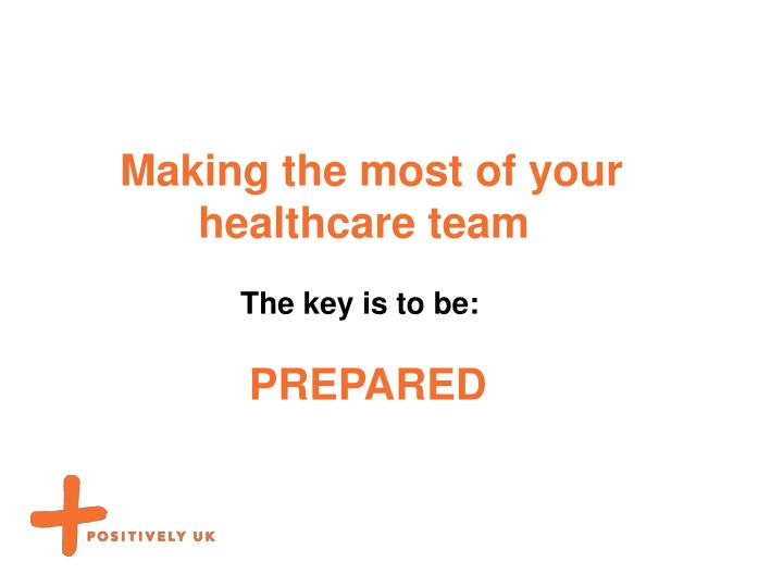 Making the most of your              		healthcare team