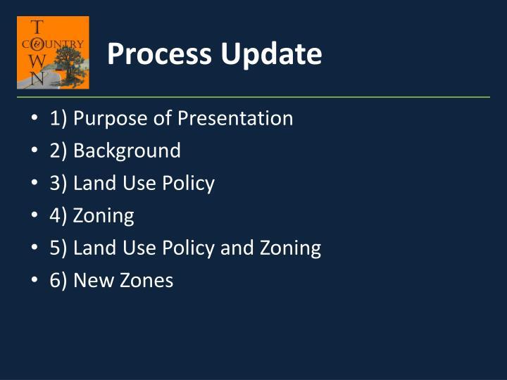 Process Update
