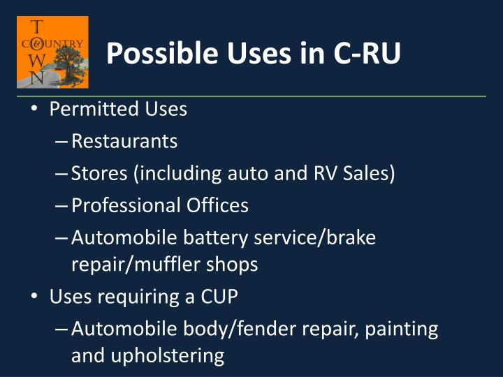 Possible Uses in C-RU
