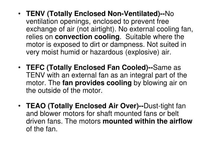 TENV (Totally Enclosed Non-Ventilated)--