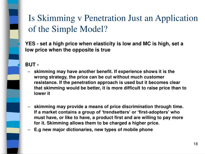 Is Skimming v Penetration Just an Application of the Simple Model?