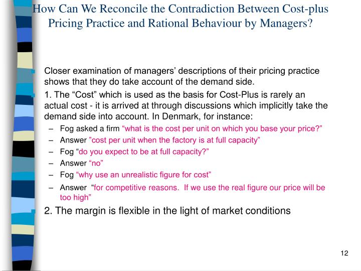 How Can We Reconcile the Contradiction Between Cost-plus Pricing Practice and Rational Behaviour by Managers?