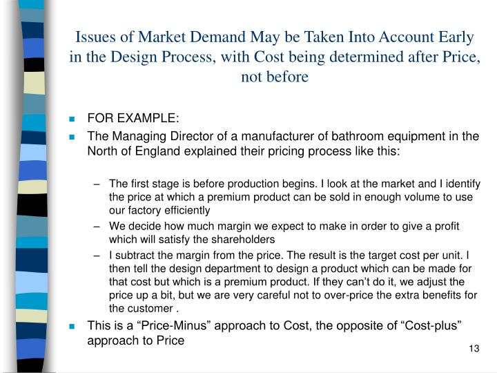 Issues of Market Demand May be Taken Into Account Early in the Design Process, with Cost being determined after Price, not before