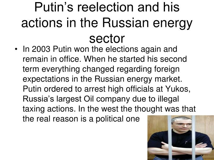 Putin's reelection and his actions in the Russian energy sector