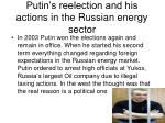 putin s reelection and his actions in the russian energy sector