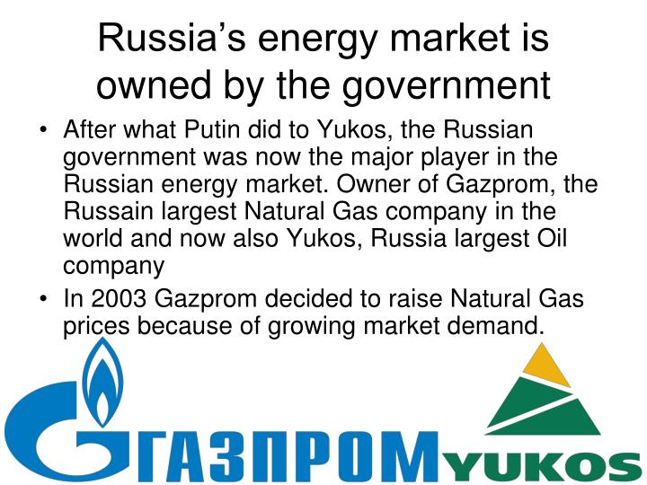 Russia's energy market is owned by the government