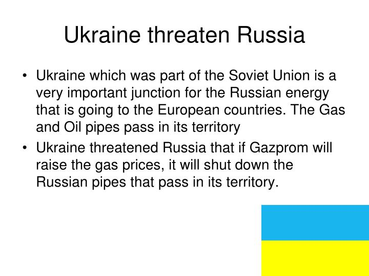 Ukraine threaten Russia