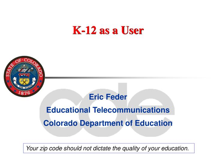 K-12 as a User