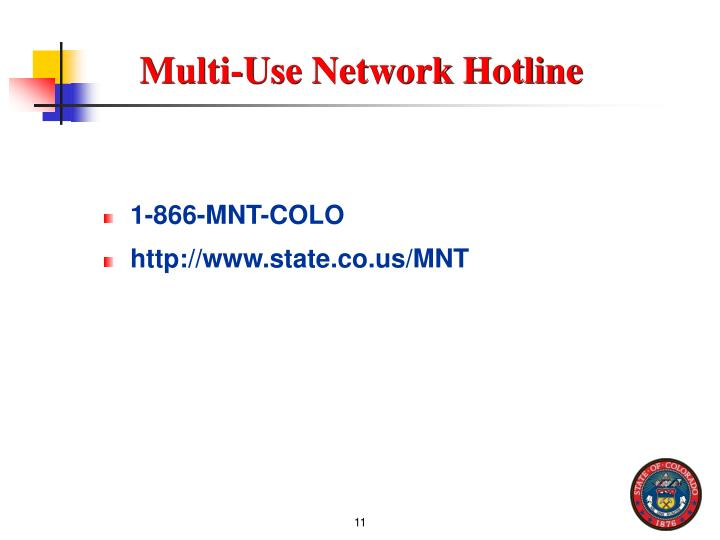 Multi-Use Network Hotline