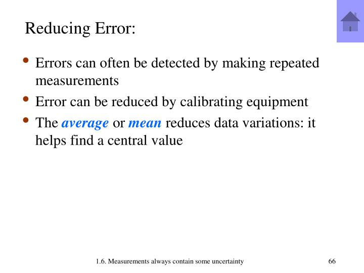 Reducing Error: