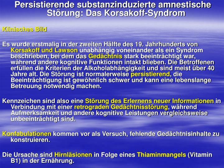 Persistierende substanzinduzierte amnestische Störung: Das Korsakoff-Syndrom