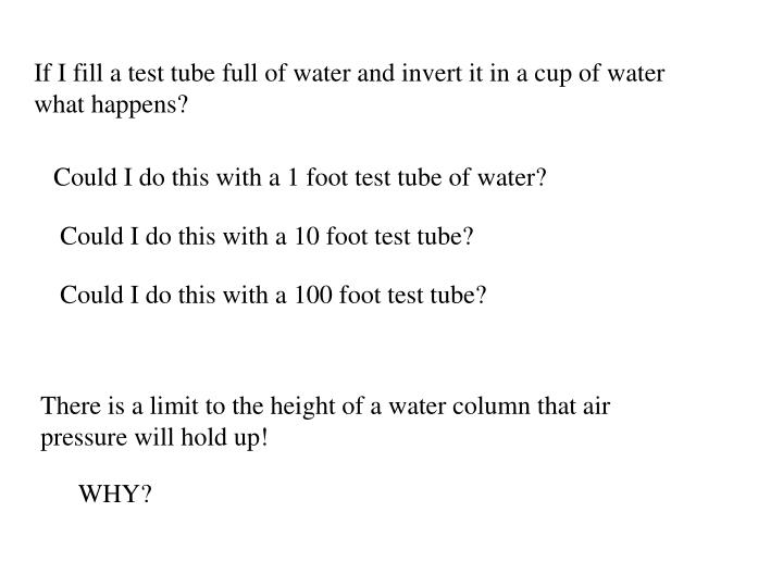 If I fill a test tube full of water and invert it in a cup of water what happens?