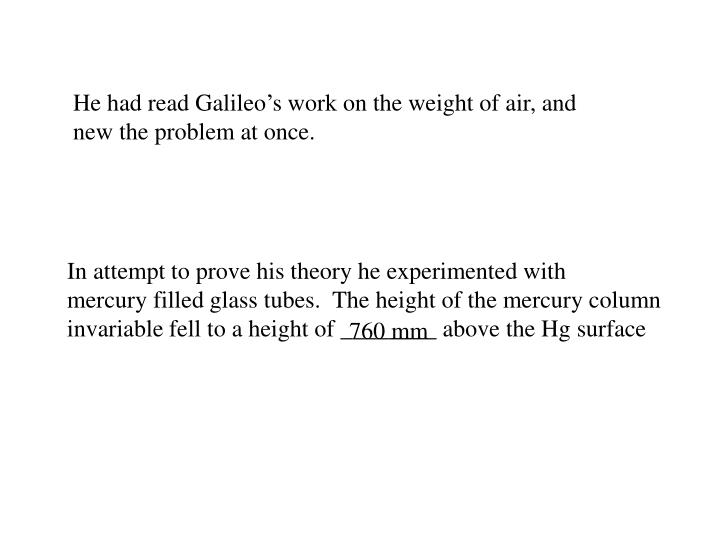 He had read Galileo's work on the weight of air, and