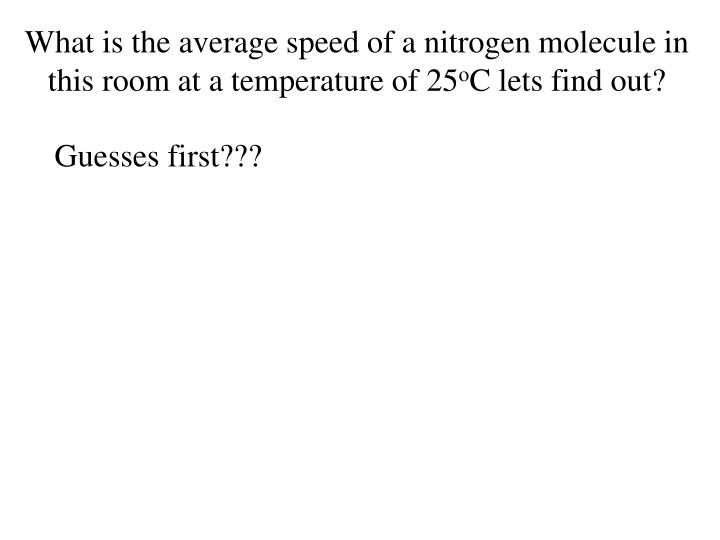 What is the average speed of a nitrogen molecule in this room at a temperature of 25