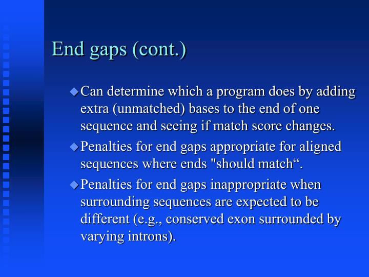 End gaps (cont.)