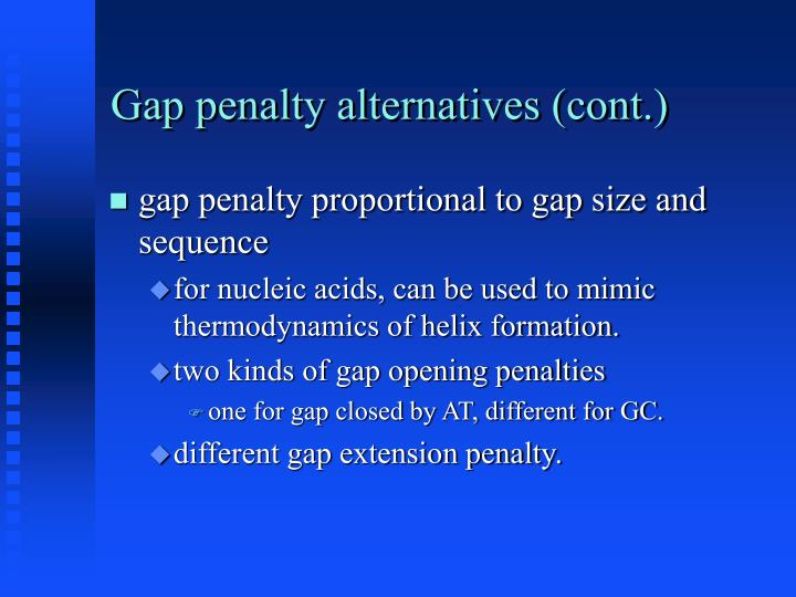 Gap penalty alternatives (cont.)