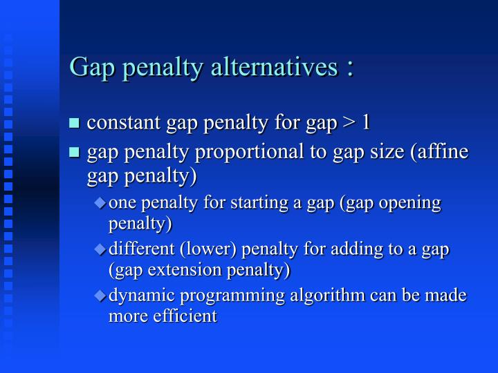 Gap penalty alternatives