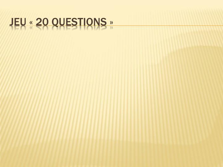 Jeu «20 questions»