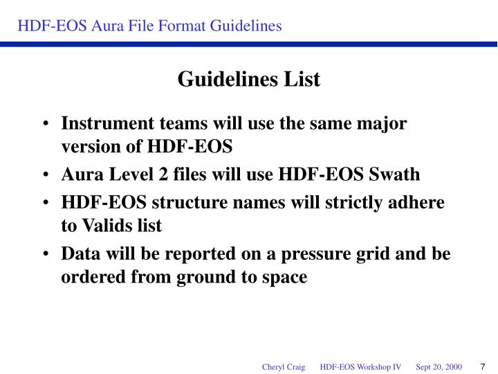 Instrument teams will use the same major version of HDF-EOS
