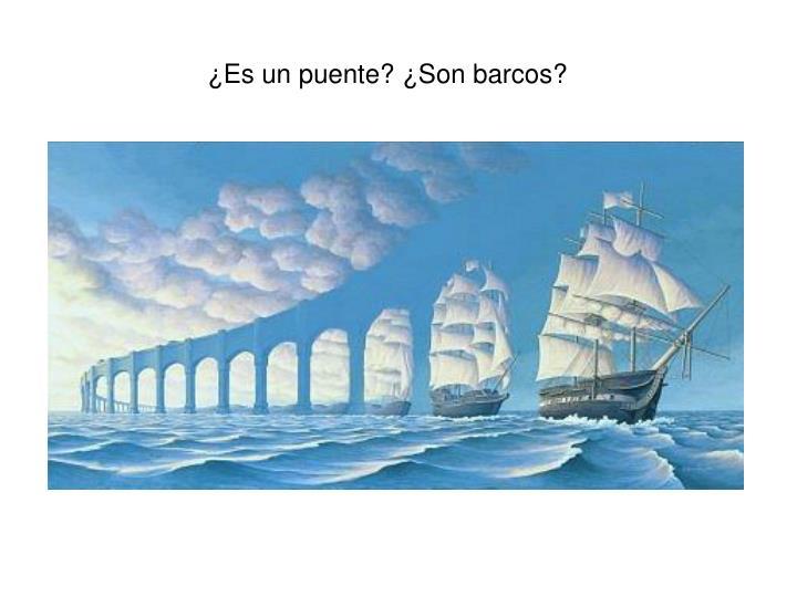 ¿Es un puente? ¿Son barcos?
