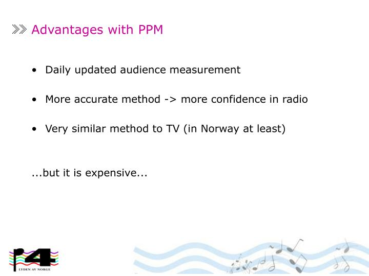 Advantages with PPM