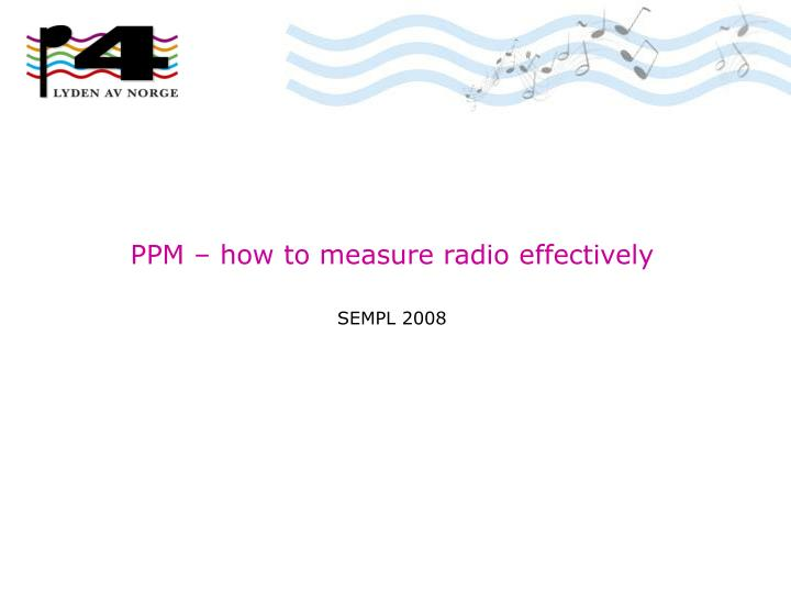 Ppm how to measure radio effectively