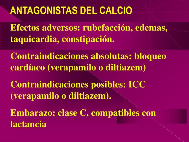 Efectos adversos: rubefacción, edemas, taquicardia, constipación.