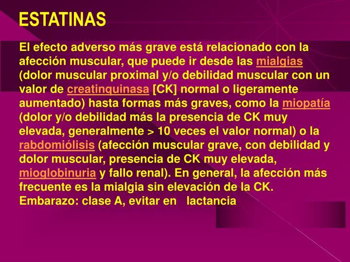 El efecto adverso más grave está relacionado con la afección muscular, que puede ir desde las