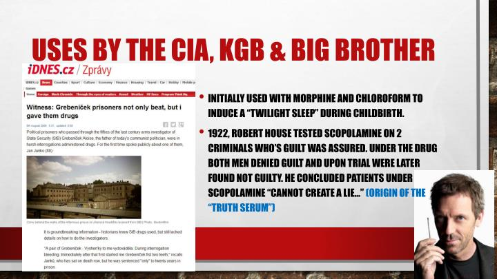 Uses by the CIA, KGB & Big Brother