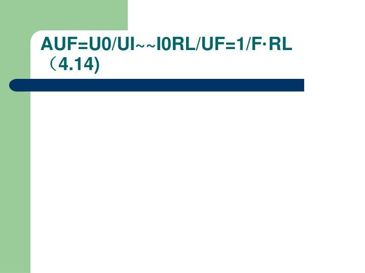 AUF=U0/UI~~I0RL/UF=1/F