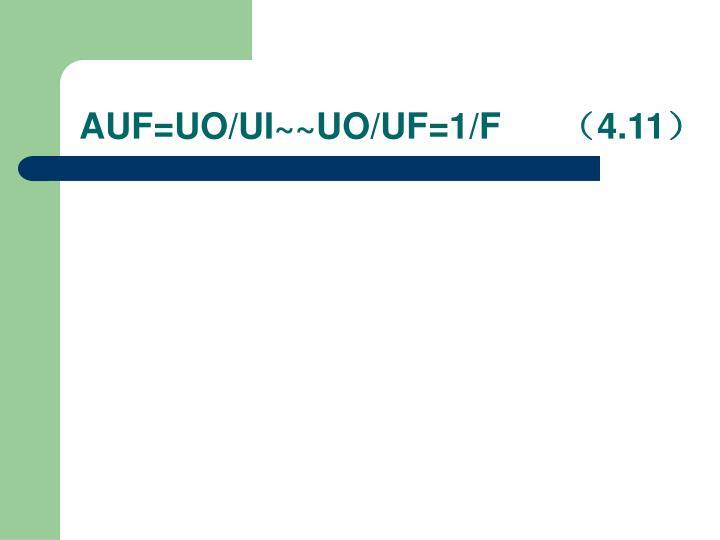 AUF=UO/UI~~UO/UF=1/F