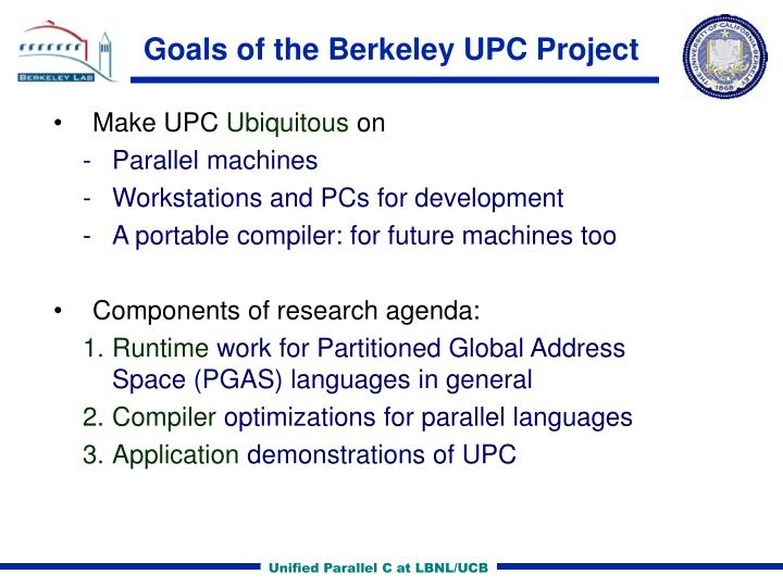 Goals of the Berkeley UPC Project
