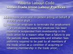 alberta labour code unfair trade union labour practices