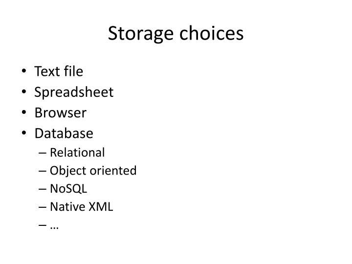 Storage choices