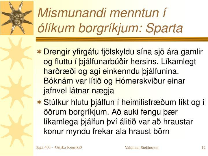 Mismunandi menntun í ólíkum borgríkjum: Sparta