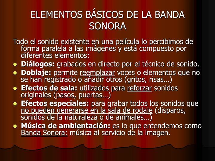 ELEMENTOS BÁSICOS DE LA BANDA SONORA