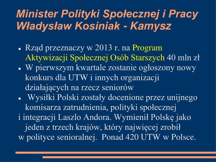 Minister Polityki Społecznej i Pracy Władysław Kosiniak - Kamysz