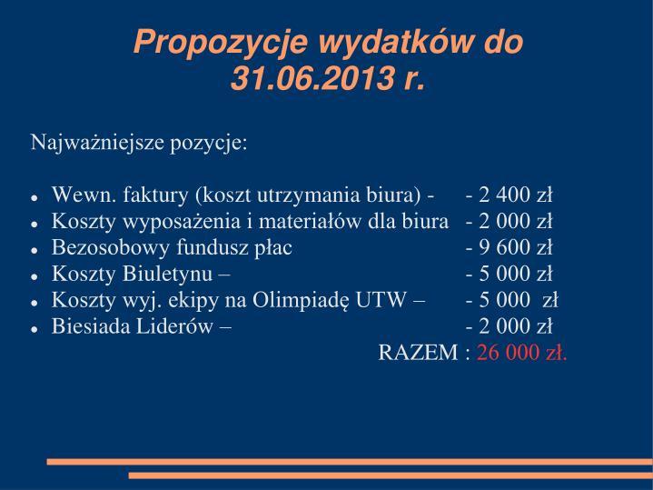 Propozycje wydatków do 31.06.2013 r.
