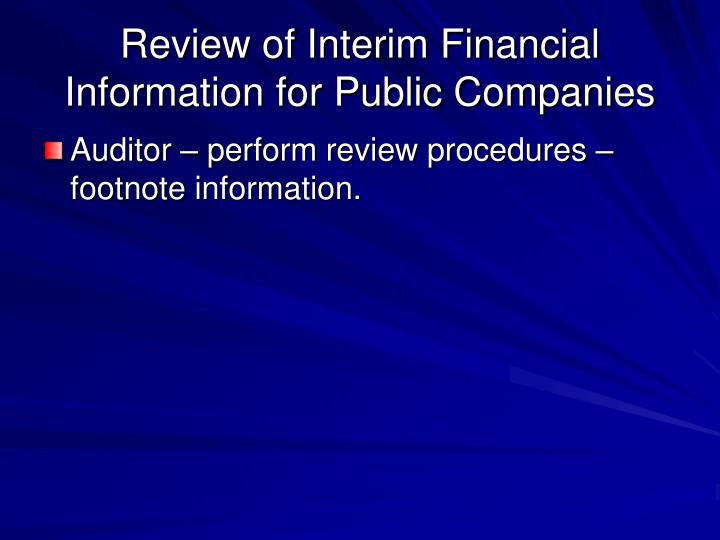 Review of Interim Financial Information for Public Companies
