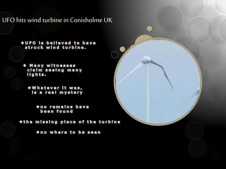 Ufo hits wind turbine in conisholme uk
