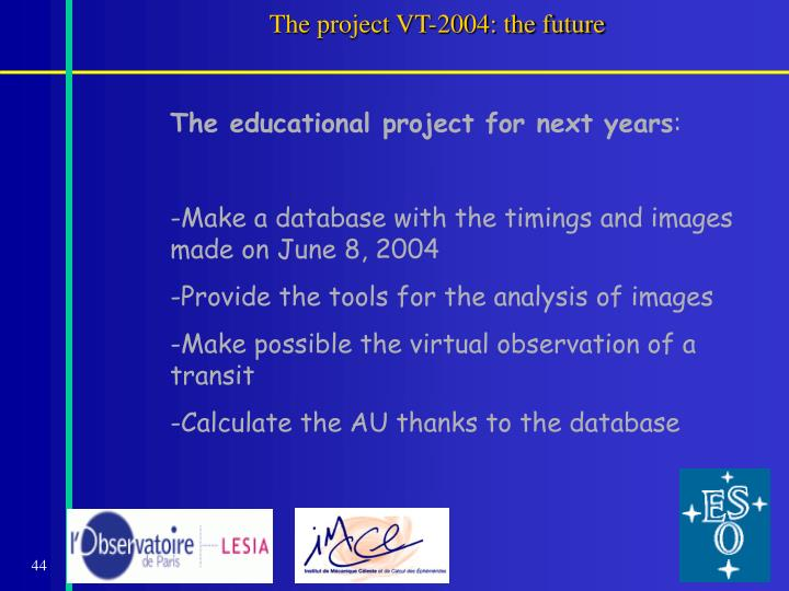 The project VT-2004: the future