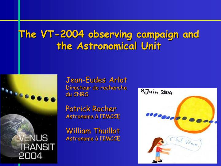 The vt 2004 observing campaign and the astronomical unit