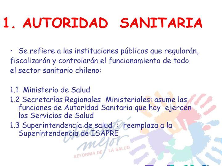 1. AUTORIDAD  SANITARIA