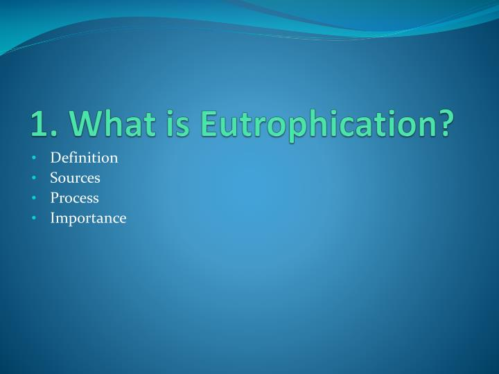 1 what is eutrophication