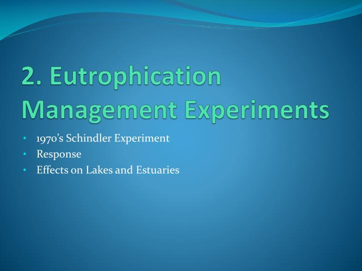 2. Eutrophication Management Experiments