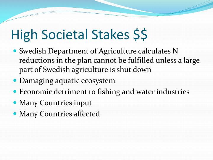 High Societal Stakes $$