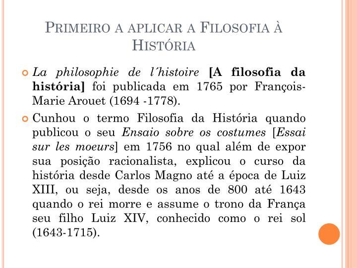 Primeiro a aplicar a Filosofia à História