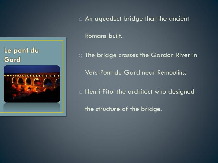 An aqueduct bridge that the ancient Romans built.