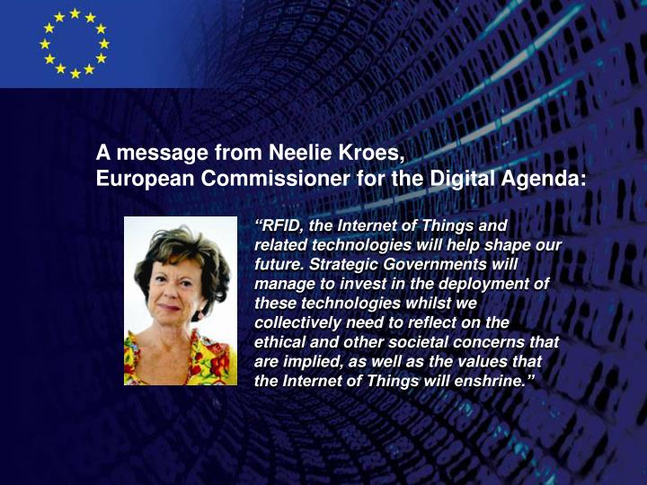A message from Neelie Kroes,                           European Commissioner for the Digital Agenda: