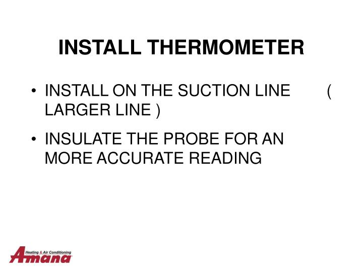 INSTALL THERMOMETER